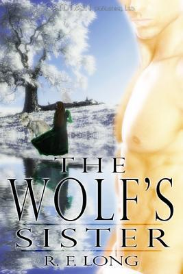 The Wolfs Sister (a Tale of the Holtlands, #1)  by  R.F. Long