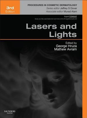 Lasers and Lights: Procedures in Cosmetic Dermatology Series  by  George J Hruza