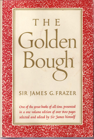 The Golden Bough A Study in Magic and Religion James George Frazer