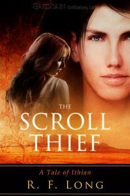 The Scroll Thief : A Tale of Ithian  by  R.F. Long