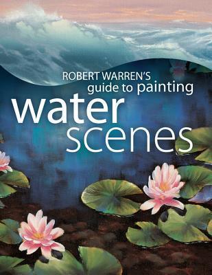 Robert Warrens Guide Painting Water Scenes Robert Warren