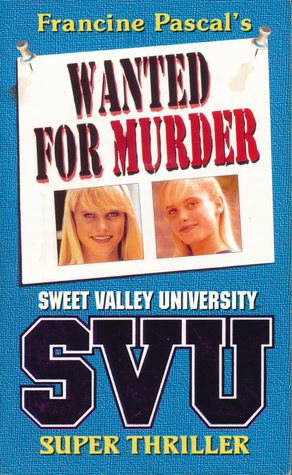 Wanted For Murder (Sweet Valley University Super Thriller, #1)  by  Francine Pascal
