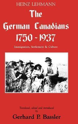 German-Canadians 1750-1937  by  Heinz Lehmann