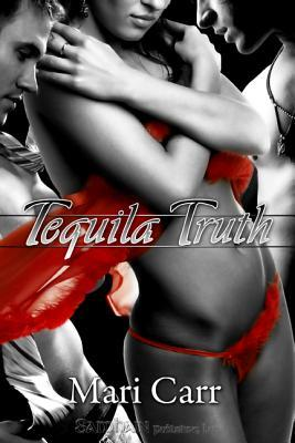 Tequila Truth (Black and White Collection, #2)  by  Mari Carr