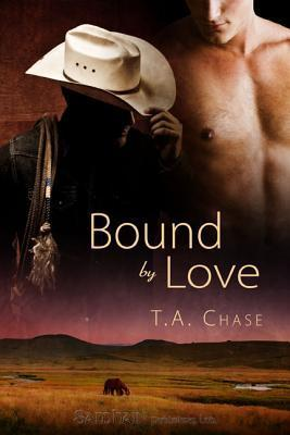 Bound  by  Love (Bound, #1) by T.A. Chase