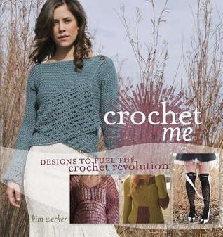 Crochet Me  by  Kim Piper Werker