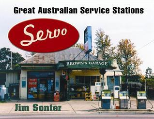 Servo: Great Australian Service Stations  by  Jim Sonter