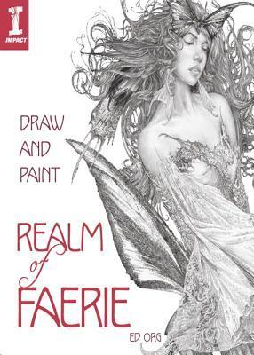 Draw and Paint Realm of Faerie  by  Ed Org