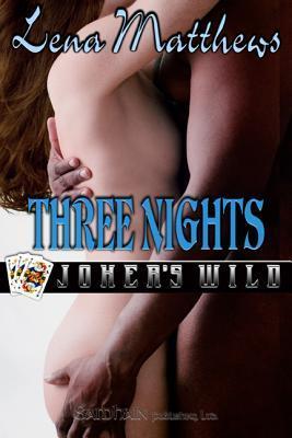 Three Nights (Jokers Wild #2)  by  Lena Matthews