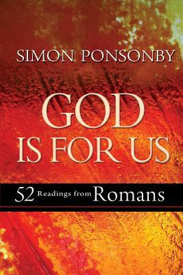 God is For Us: 52 Weekly Readings from Pauls Letter to the Romans  by  Simon Ponsonby