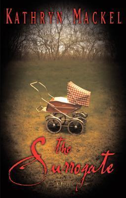 The Surrogate  by  Kathryn Mackel