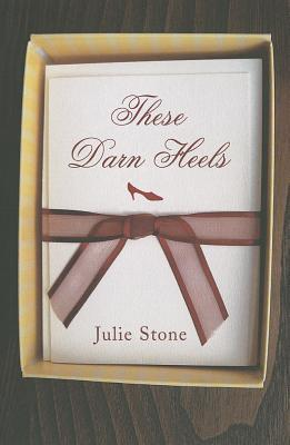 These Darn Heels  by  Julie Stone