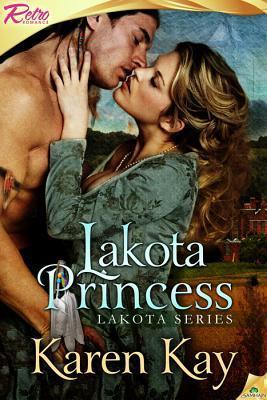 Lakota Princess (Lakota, #2)  by  Karen Kay