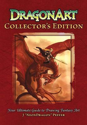 Dragonart Collectors Edition: Your Ultimate Guide to Drawing Fantasy Art J. Neondragon Peffer