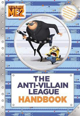 Despicable Me 2: The Anti-Villain League Handbook  by  D. Jakobs