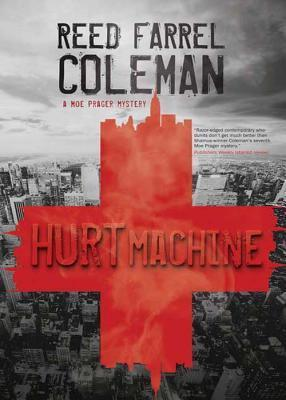 Hurt Machine  by  Reed Farrel Coleman