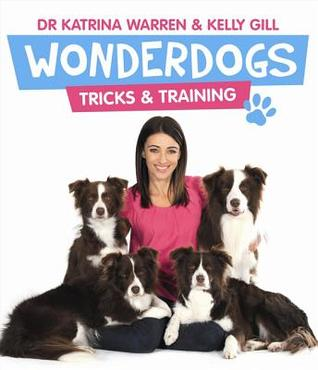 Wonderdogs: Tricks and Training  by  Katrina Warren