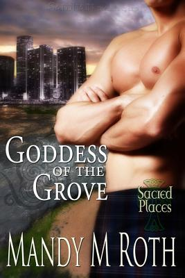 Goddess Of The Grove (Druid, #2) Mandy M. Roth
