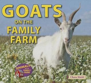 Goats on the Family Farm  by  Chana Stiefel