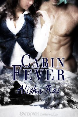 Cabin Fever  by  Alisha Rai