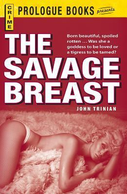 The Savage Breast  by  John Trinian