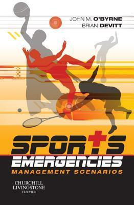 Sports Emergencies: Management Scenarios  by  John M. OByrne
