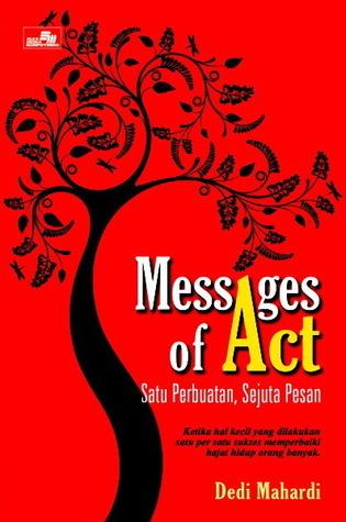Messages of Act: Satu Perbuatan Sejuta Pesan Dedi Mahardi