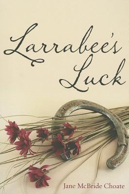 Larrabees Luck Jane McBride Choate