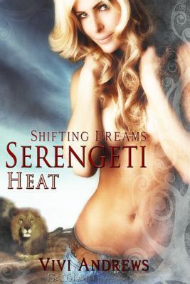 Serengeti Heat (Serengeti Shifters, #1)  by  Vivi Andrews