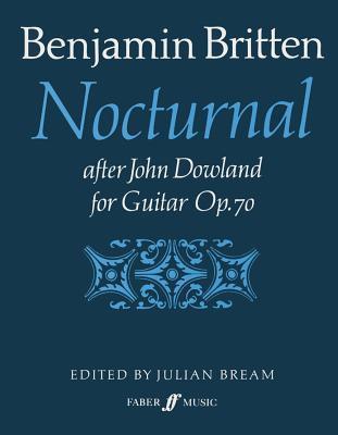 Nocturnal After John Dowland: Op. 70 Benjamin Britten