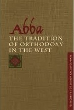 Abba: The Tradition of Orthodoxy in the West: Festschrift for Bishop Kallistos (Ware) of Diokleia Cameron E. Burns