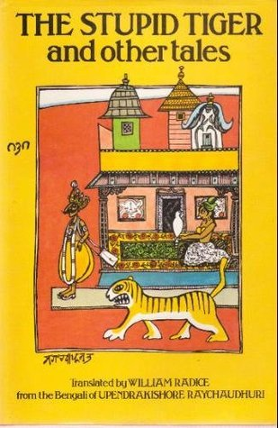 The Stupid Tiger and Other Tales  by  Upendrakishore Ray Chowdhury