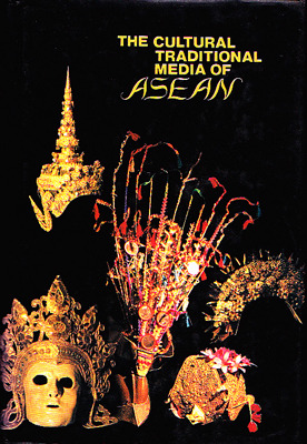 The Cultural Traditional Media of ASEAN: Essays, Bibliographies, Glossaries, Directories ASEAN