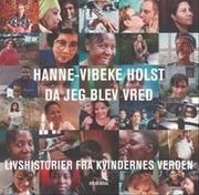 Da jeg blev vred Hanne-Vibeke Holst