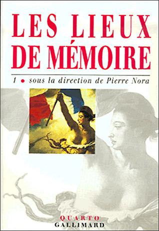 Les lieux de mémoire, tome 1 Pierre Nora