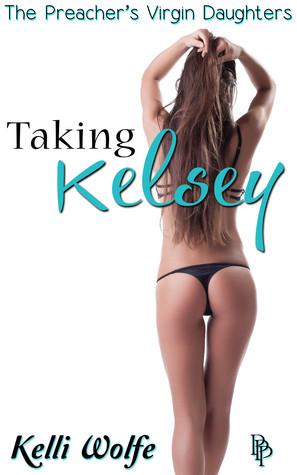 Taking Kelsey Kelli Wolfe