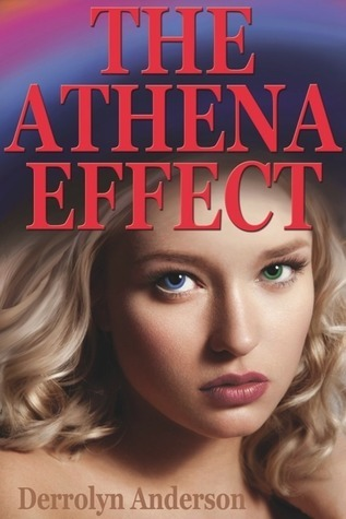 The Athena Effect (The Athena Effect, #1) Derrolyn Anderson