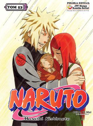 Naruto, tom 53: Narodziny Naruto (Naruto, #53) Masashi Kishimoto