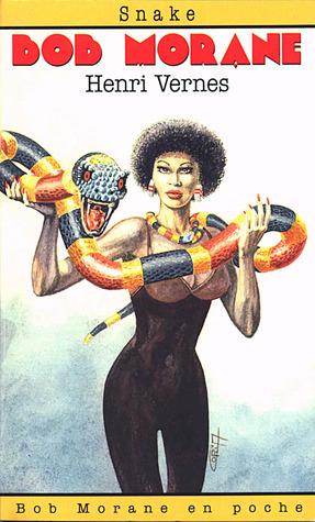 Snake (Bob Morane #152)  by  Henri Vernes