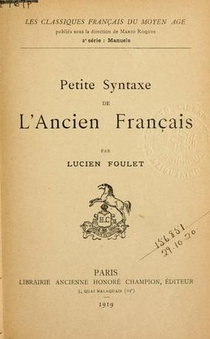 Petite Syntaxe De Lancien Français Lucien Foulet