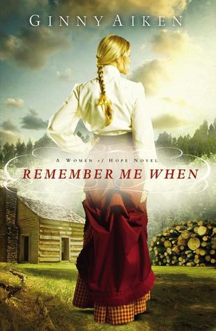Remember Me When (Women of Hope #2)  by  Ginny Aiken