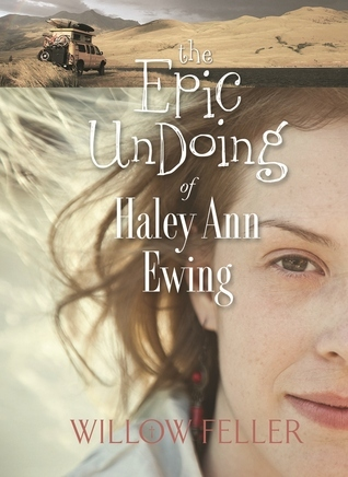 The Epic Undoing of Haley Ann Ewing Willow Feller