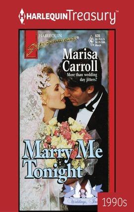Marry Me Tonight Marisa Carroll