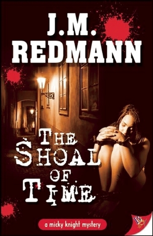 The Shoal of Time (Micky Knight, #8)  by  J.M. Redmann