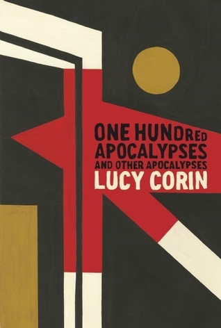 One Hundred Apocalypses and Other Apocalypses Lucy Corin