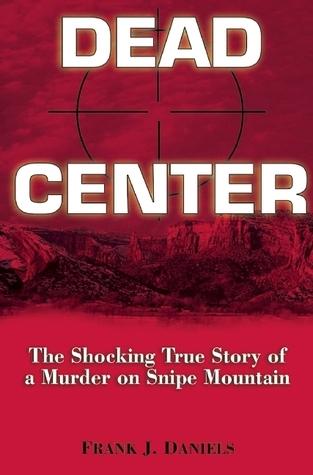 Dead Center  by  Frank J. Daniels