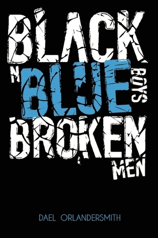 Black n Blue Boys/Broken Men  by  Dael Orlandersmith