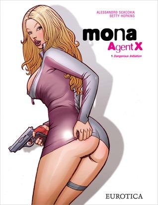 Mona, Agent X, vol.1 no price: Dangerous Initiation  by  Betty Hopkins