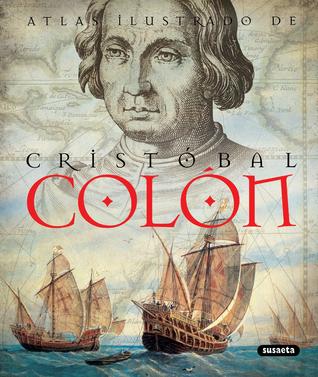 Atlas ilustrado de Cristóbal Colón  by  Susaeta publishing