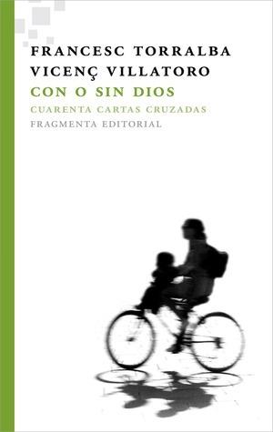 Con o sin Dios: Cuarenta cartas cruzadas  by  Francesc Torralba